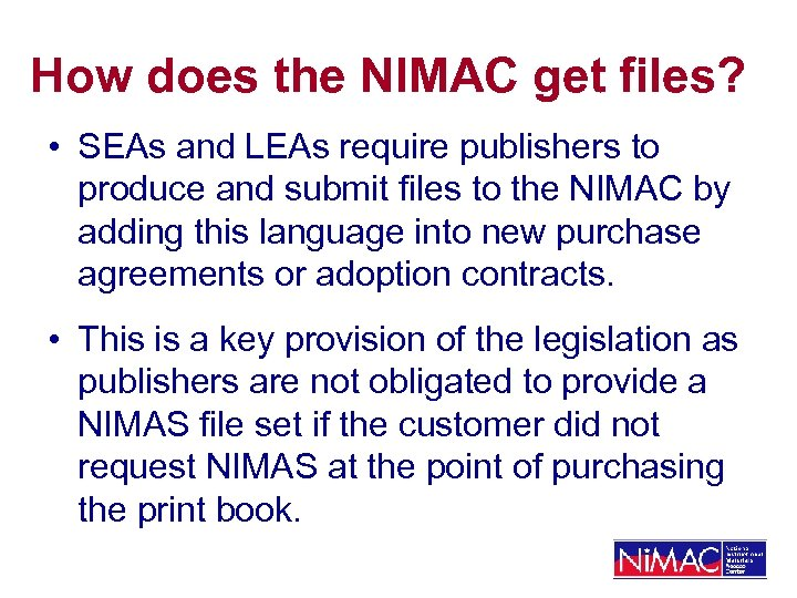 How does the NIMAC get files? • SEAs and LEAs require publishers to produce