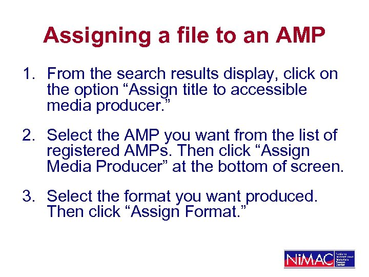 Assigning a file to an AMP 1. From the search results display, click on