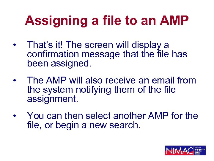 Assigning a file to an AMP • That's it! The screen will display a