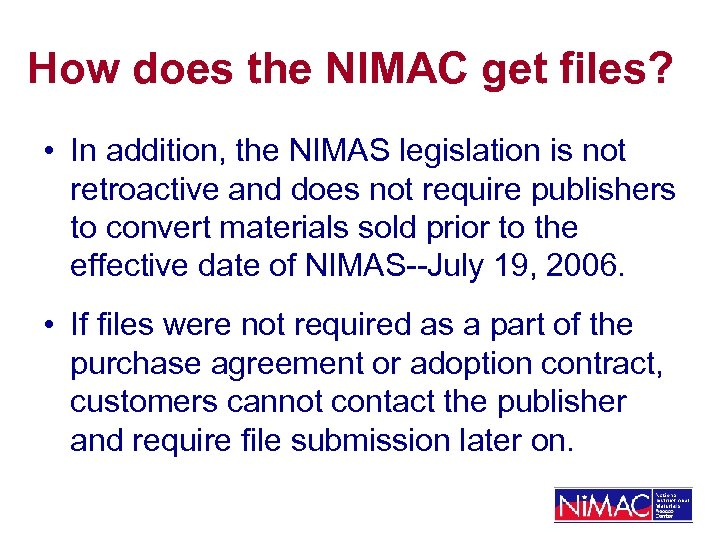 How does the NIMAC get files? • In addition, the NIMAS legislation is not