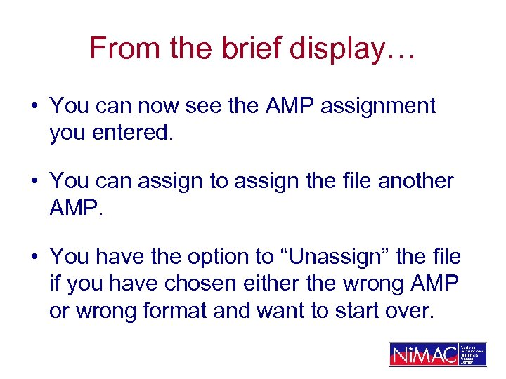 From the brief display… • You can now see the AMP assignment you entered.