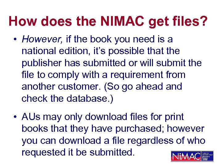 How does the NIMAC get files? • However, if the book you need is