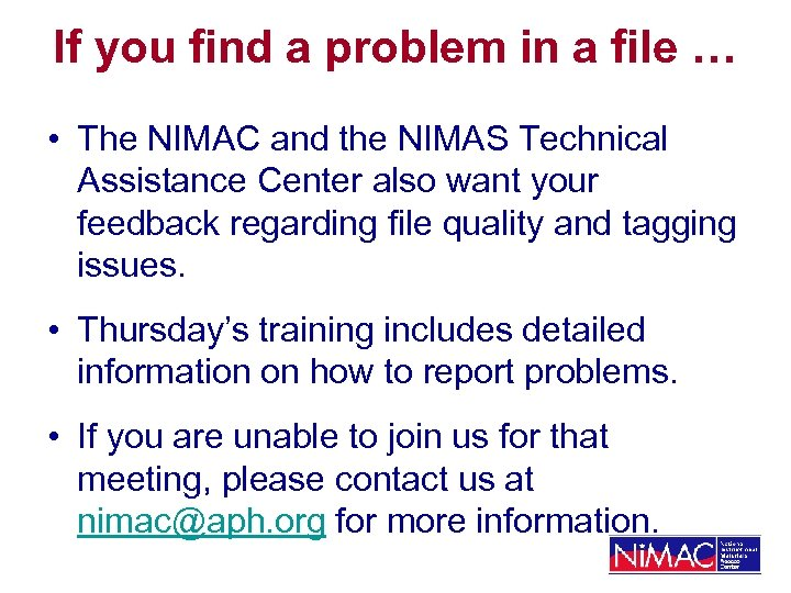 If you find a problem in a file … • The NIMAC and the