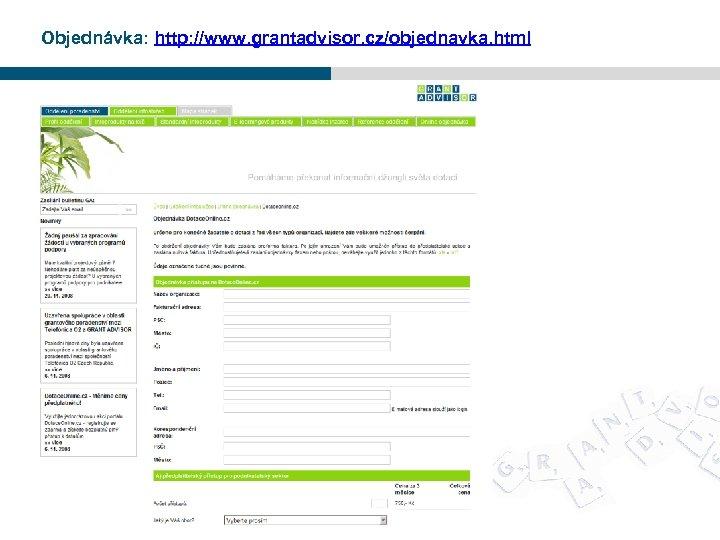 Objednávka: http: //www. grantadvisor. cz/objednavka. html