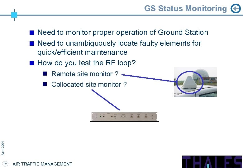GS Status Monitoring Need to monitor properation of Ground Station Need to unambiguously locate