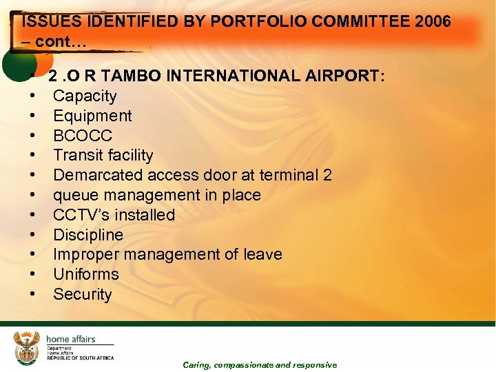 ISSUES IDENTIFIED BY PORTFOLIO COMMITTEE 2006 – cont… • 2. O R TAMBO INTERNATIONAL