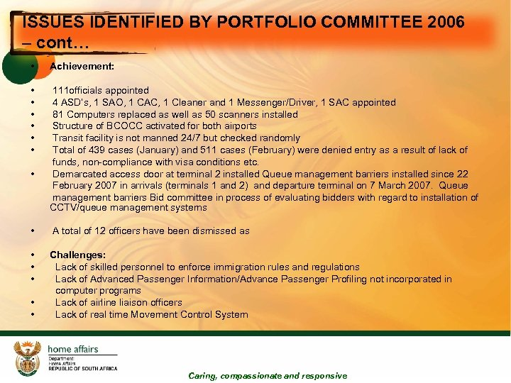 ISSUES IDENTIFIED BY PORTFOLIO COMMITTEE 2006 – cont… • Achievement: • • • 111