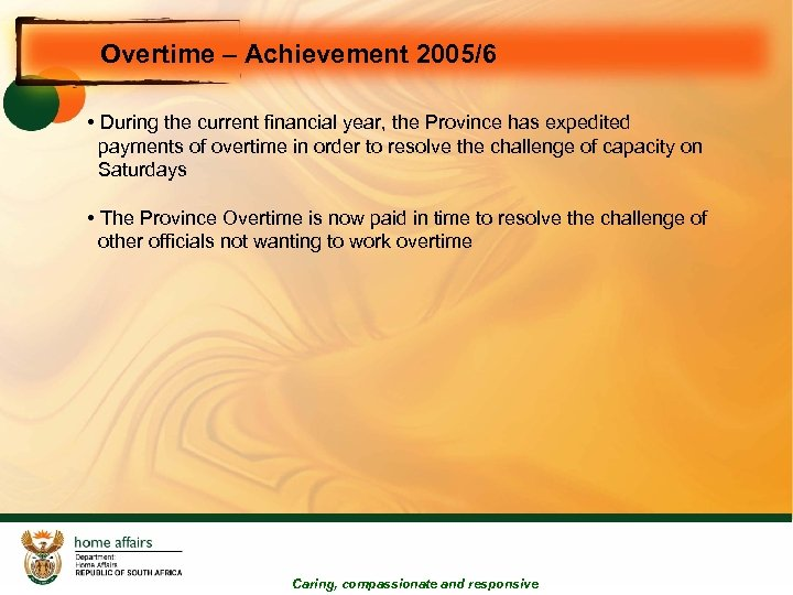 Overtime – Achievement 2005/6 • During the current financial year, the Province has expedited