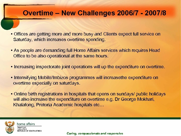 Overtime – New Challenges 2006/7 - 2007/8 • Offices are getting more and more