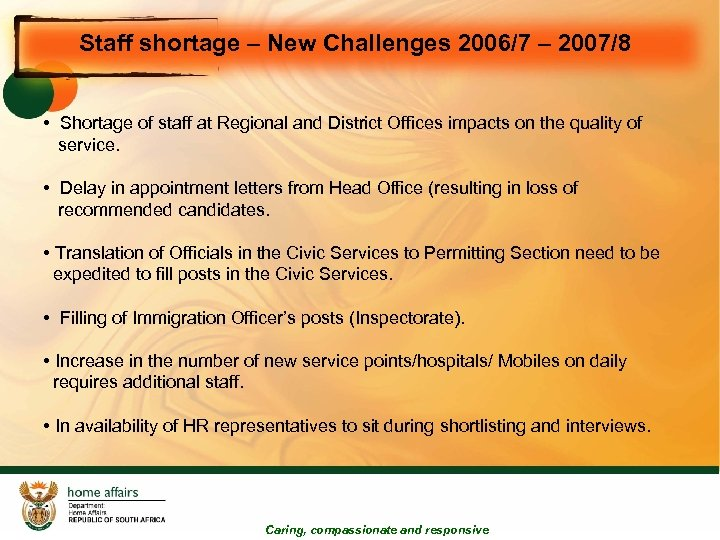 Staff shortage – New Challenges 2006/7 – 2007/8 • Shortage of staff at Regional