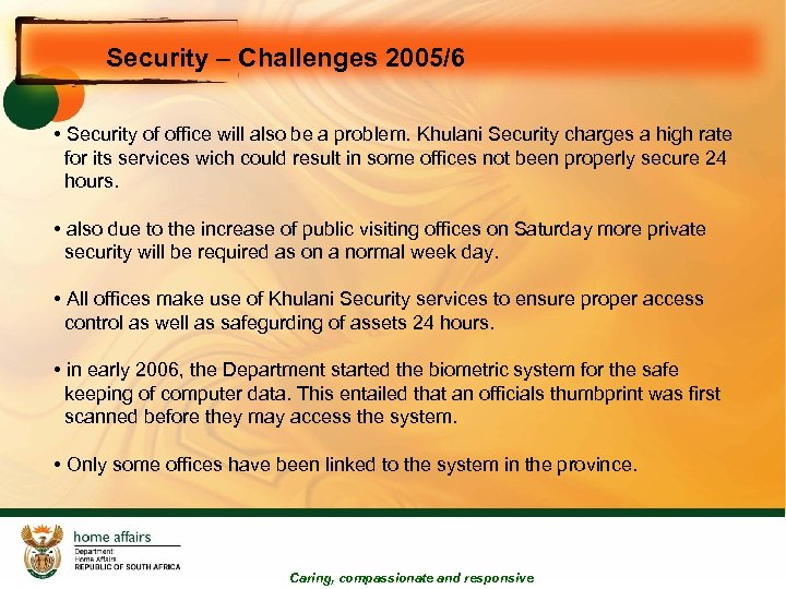 Security – Challenges 2005/6 • Security of office will also be a problem. Khulani