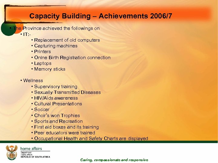 Capacity Building – Achievements 2006/7 • The Province achieved the followings on • IT: