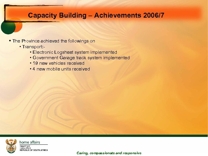 Capacity Building – Achievements 2006/7 • The Province achieved the followings on • Transport: