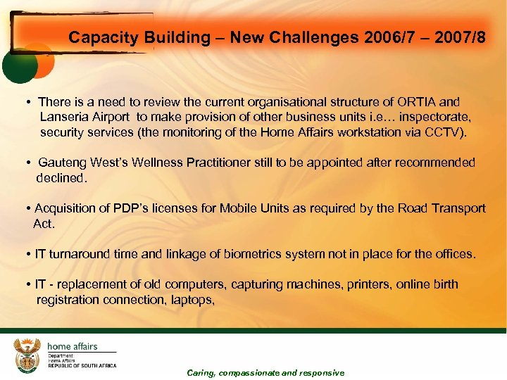 Capacity Building – New Challenges 2006/7 – 2007/8 • There is a need to