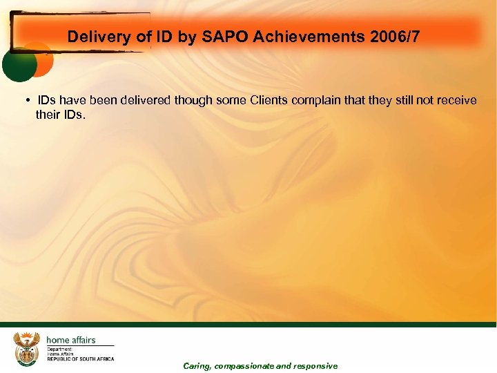 Delivery of ID by SAPO Achievements 2006/7 • IDs have been delivered though some