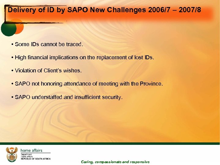 Delivery of ID by SAPO New Challenges 2006/7 – 2007/8 • Some IDs cannot