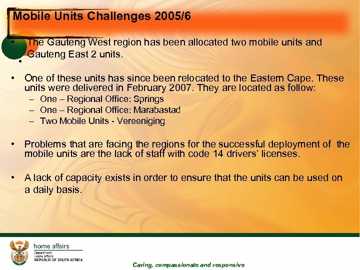 Mobile Units Challenges 2005/6 • • The Gauteng West region has been allocated two
