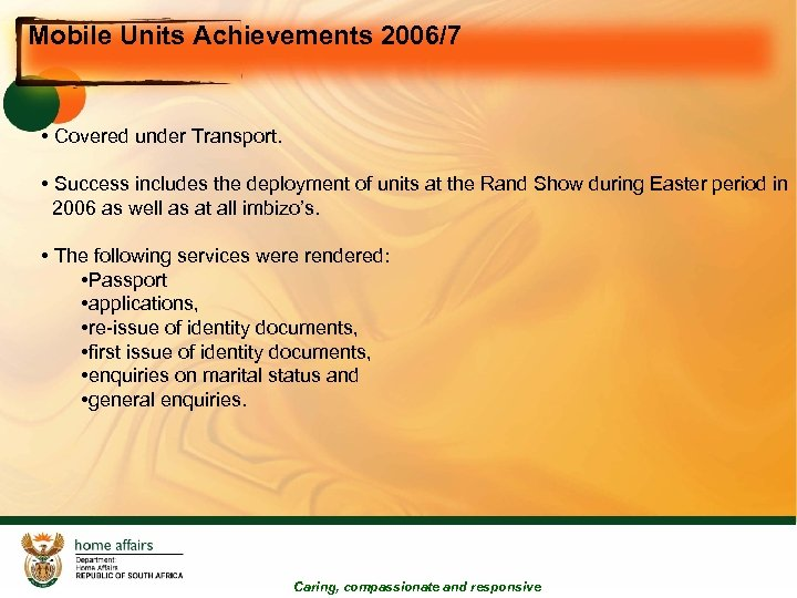 Mobile Units Achievements 2006/7 • Covered under Transport. • Success includes the deployment of