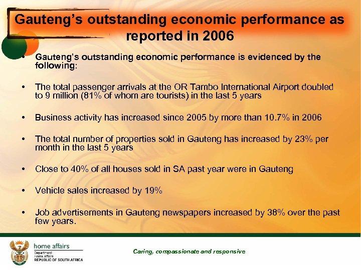 Gauteng's outstanding economic performance as reported in 2006 • Gauteng's outstanding economic performance is