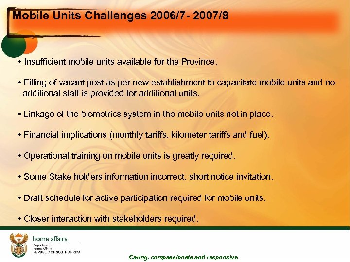 Mobile Units Challenges 2006/7 - 2007/8 • Insufficient mobile units available for the Province.