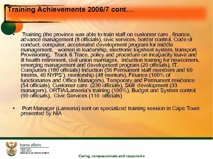 Training Achievements 2006/7 cont… • Training (the province was able to train staff on