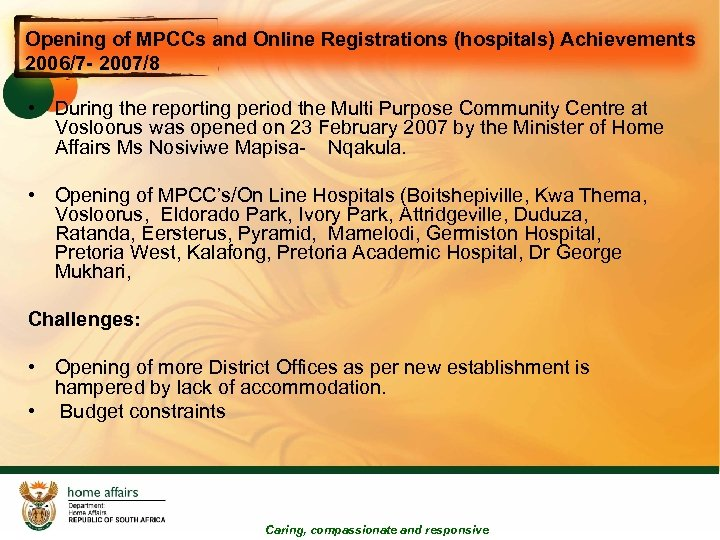 Opening of MPCCs and Online Registrations (hospitals) Achievements 2006/7 - 2007/8 • During the
