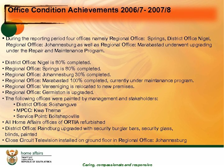 Office Condition Achievements 2006/7 - 2007/8 • During the reporting period four offices namely