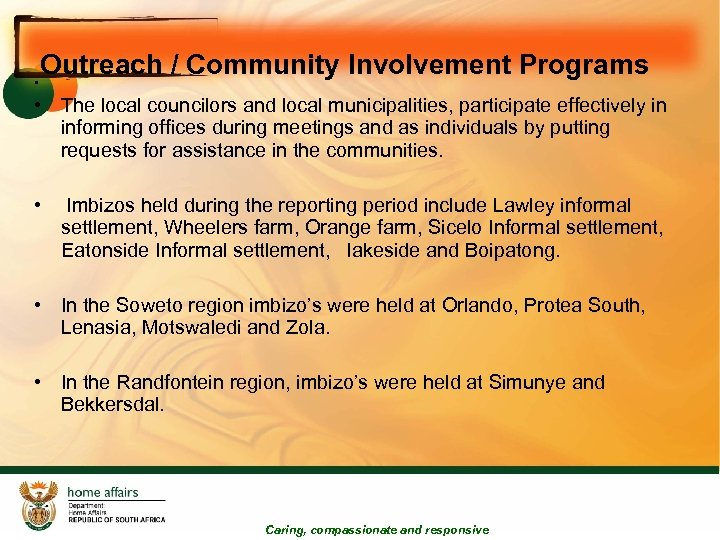 • Outreach / Community Involvement Programs • The local councilors and local municipalities,
