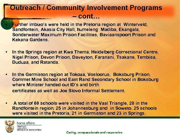 • Outreach / Community Involvement Programs – cont… • Further imbizo's were held
