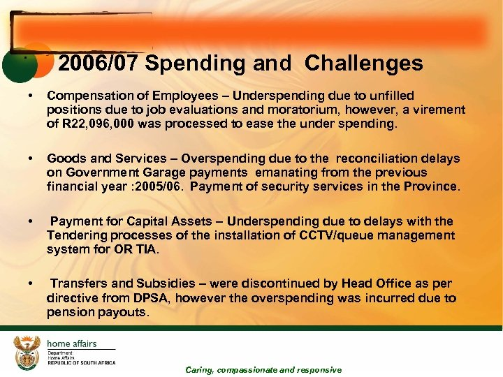 2006/07 Spending and Challenges • • Compensation of Employees – Underspending due to unfilled