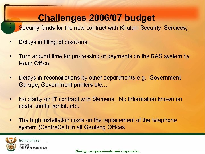 • Challenges 2006/07 budget • Security funds for the new contract with Khulani