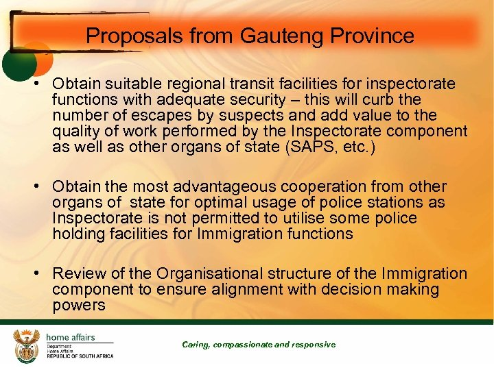 Proposals from Gauteng Province • Obtain suitable regional transit facilities for inspectorate functions with