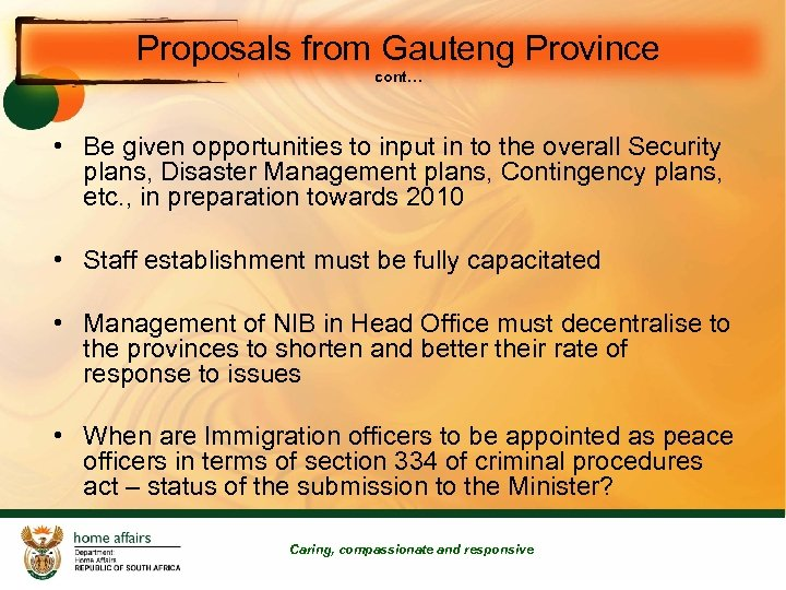 Proposals from Gauteng Province cont… • Be given opportunities to input in to the