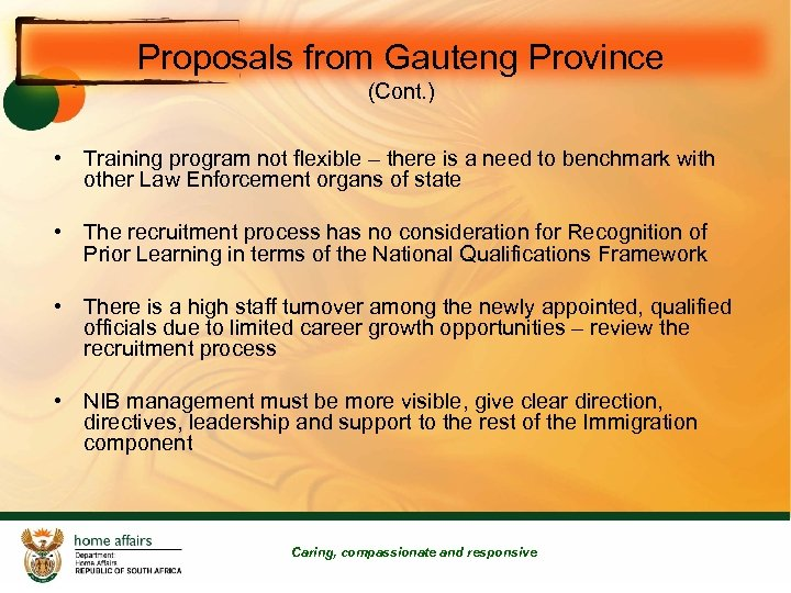 Proposals from Gauteng Province (Cont. ) • Training program not flexible – there is