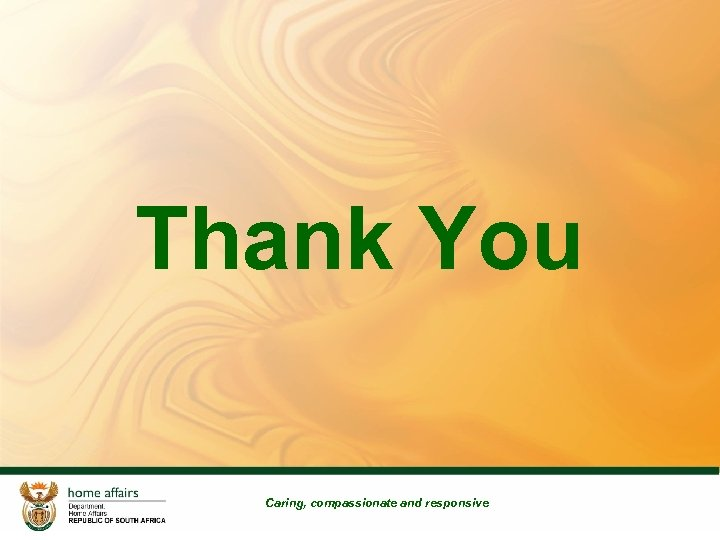 Thank You Caring, compassionate and responsive