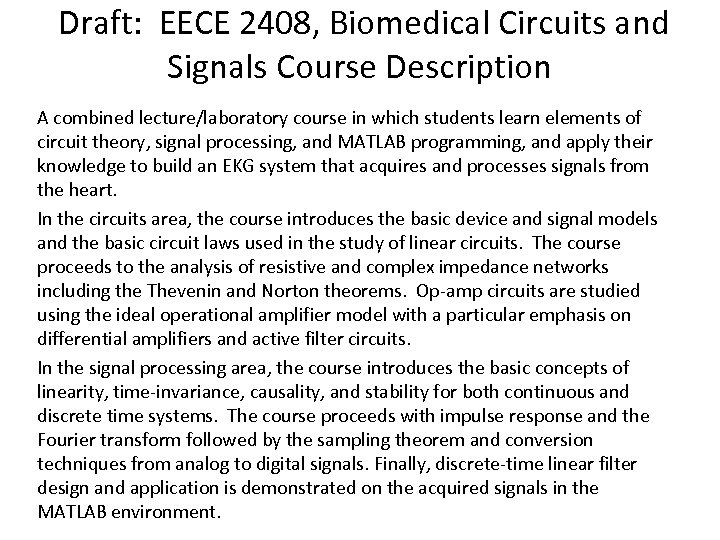 Draft: EECE 2408, Biomedical Circuits and Signals Course Description A combined lecture/laboratory course in