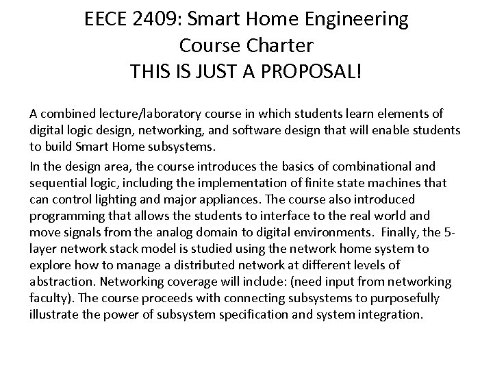 EECE 2409: Smart Home Engineering Course Charter THIS IS JUST A PROPOSAL! A combined