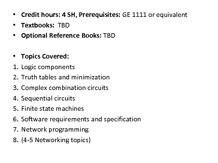 • Credit hours: 4 SH, Prerequisites: GE 1111 or equivalent • Textbooks: TBD
