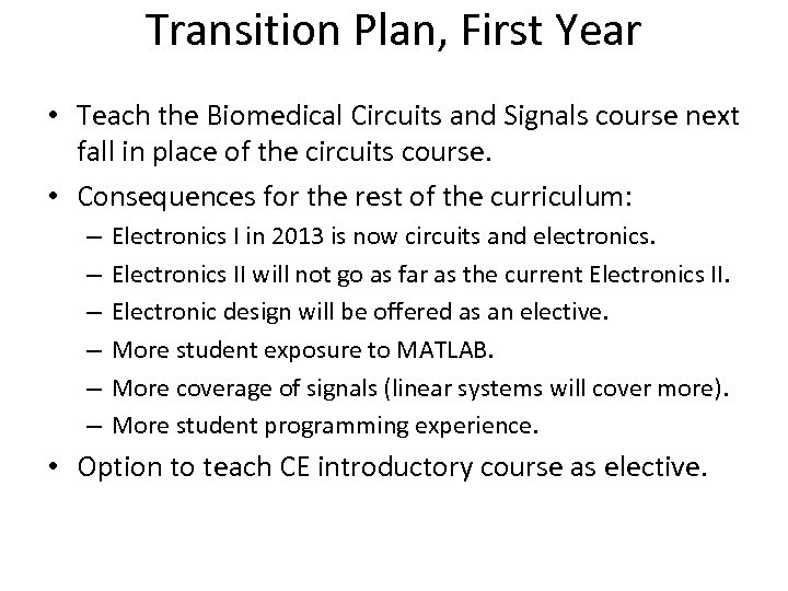 Transition Plan, First Year • Teach the Biomedical Circuits and Signals course next fall