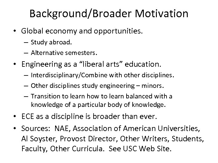 Background/Broader Motivation • Global economy and opportunities. – Study abroad. – Alternative semesters. •