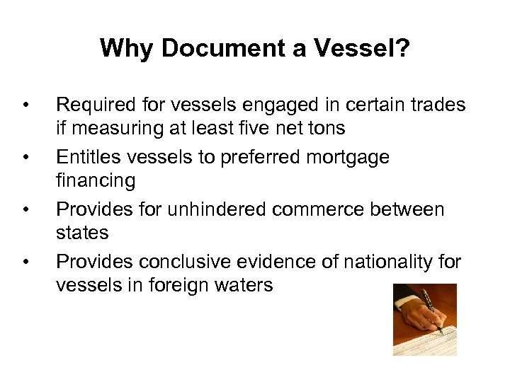 Why Document a Vessel? • • Required for vessels engaged in certain trades if