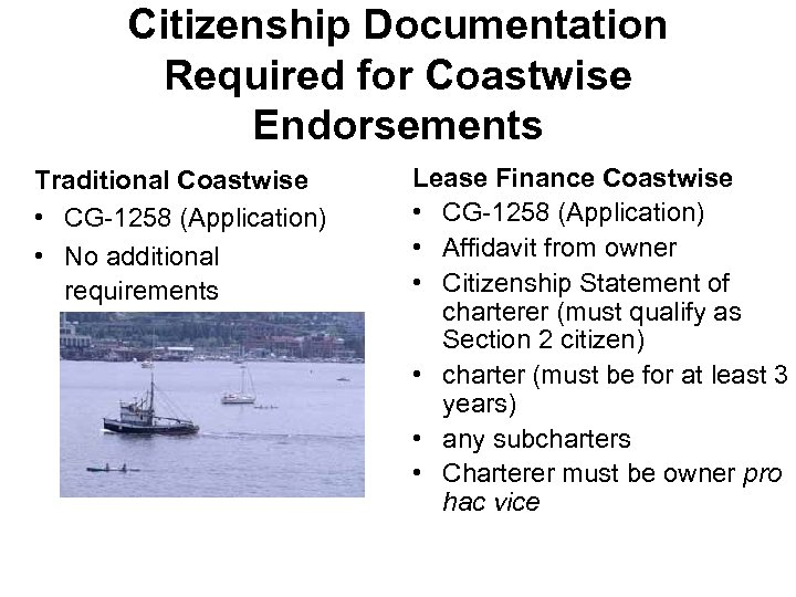Citizenship Documentation Required for Coastwise Endorsements Traditional Coastwise • CG-1258 (Application) • No additional