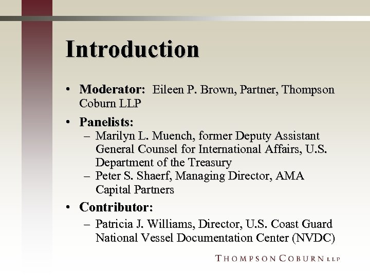 Introduction • Moderator: Eileen P. Brown, Partner, Thompson Coburn LLP • Panelists: – Marilyn