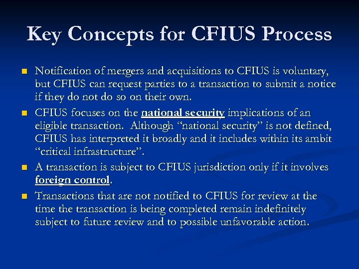 Key Concepts for CFIUS Process n n Notification of mergers and acquisitions to CFIUS