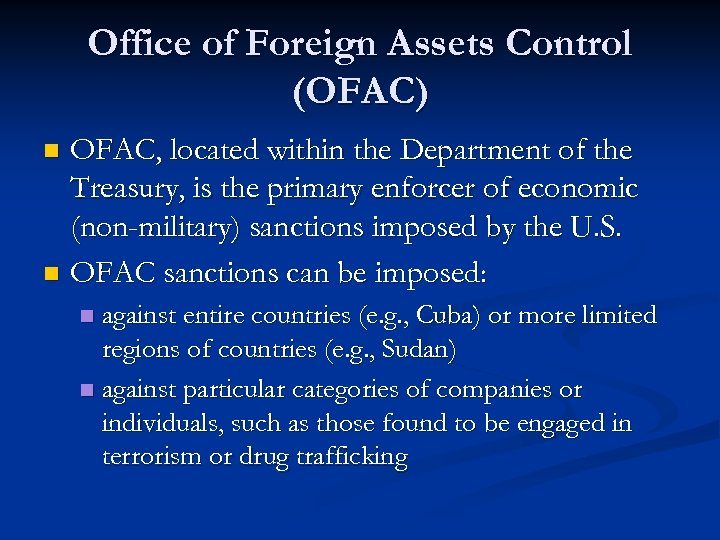 Office of Foreign Assets Control (OFAC) OFAC, located within the Department of the Treasury,