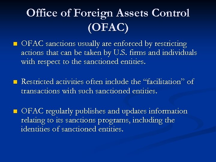 Office of Foreign Assets Control (OFAC) n OFAC sanctions usually are enforced by restricting