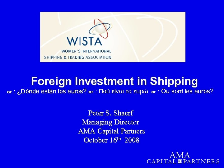 Foreign Investment in Shipping or : ¿Dónde están los euros? or : Πού είναι