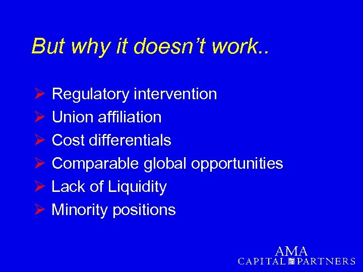 But why it doesn't work. . Ø Ø Ø Regulatory intervention Union affiliation Cost