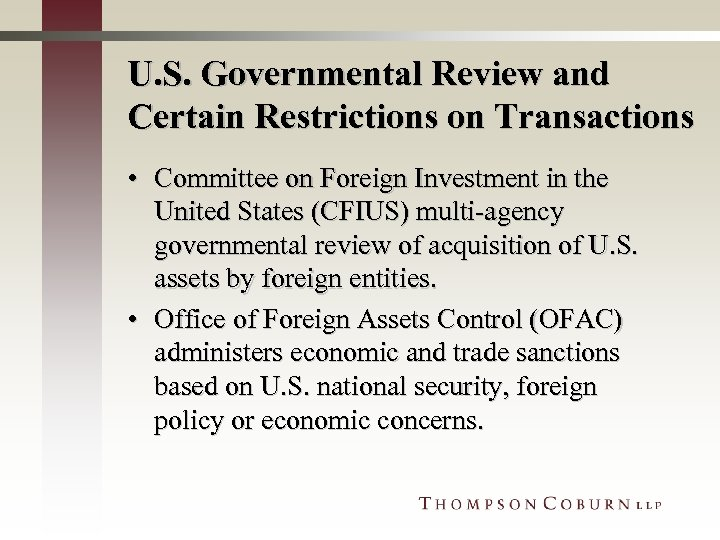 U. S. Governmental Review and Certain Restrictions on Transactions • Committee on Foreign Investment