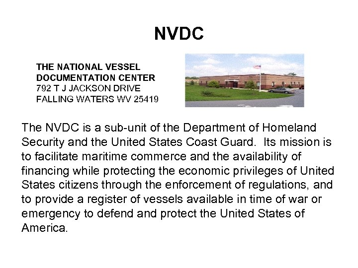 NVDC THE NATIONAL VESSEL DOCUMENTATION CENTER 792 T J JACKSON DRIVE FALLING WATERS WV